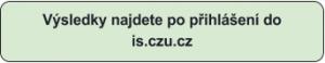 Výsledky přijímaček najdete po přihlášení do is.czu.cz