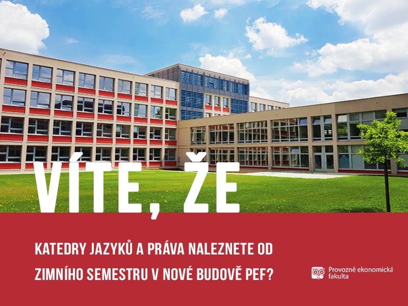 Katedry jazyků a práva v nové budově PEF