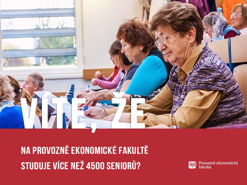 Na Provozně ekonomické fakultě studuje 4500 seniorů